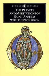The Prayers and Meditations of St. Anselm with the Proslogion