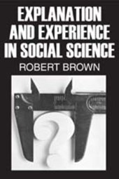 Explanation and Experience in Social Science