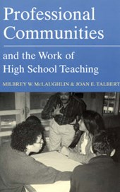 Professional Communities and the Work of High School Teaching