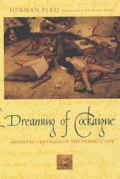 Dreaming of Cockayne - Medieval Fantasies of the Perfect Life
