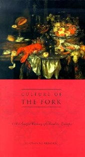 Culture of the Fork - A Brief History of Everyday Food & Haute Cuisine in Europe