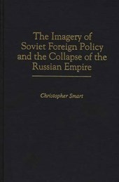 The Imagery of Soviet Foreign Policy and the Collapse of the Russian Empire