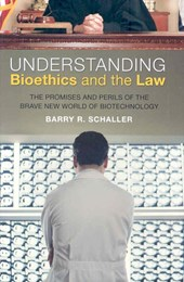 Understanding Bioethics and the Law