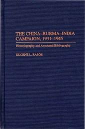 The China-Burma-India Campaign, 1931-1945