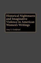 Historical Nightmares and Imaginative Violence in American Women's Writings