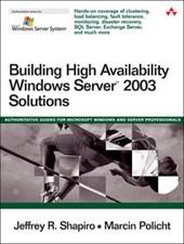 Building High Availability Windows Server (TM) 2003 Solutions