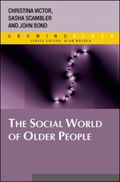 The Social World of Older People: Understanding Loneliness and Social Isolation in Later Life