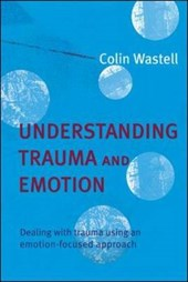 Understanding Trauma and Emotion