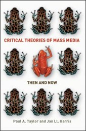 Critical Theories of Mass Media: Then and Now