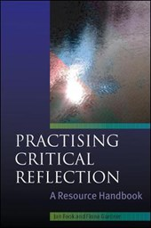 Practising Critical Reflection: A Resource Handbook