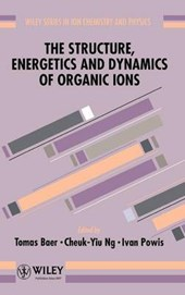 The Structure, Energetics and Dynamics of Organic Ions