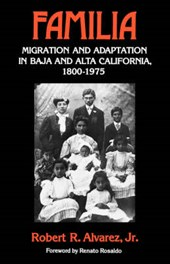 Familia - Migration & Adaptation in Baja & Alta California, 1880-1975 (Paper)