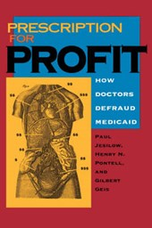 Prescription for Profit - How Doctors Defraud Medicaid