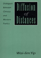 Diffusion of Distances - Dialogues Between Chinese  & Western Poetics