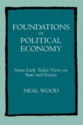 Foundations of Political Economy - Some Early Tudor Views on State & Society