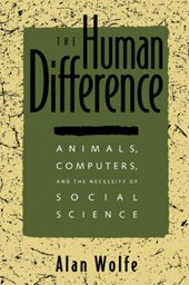 The Human Difference - Animals, Computers & the Necessity of Social Science (Paper)