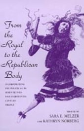 From the Royal to the Republican Body - Incorporating the Political in the Seventeeth & Eighteenth Century France (Paper)