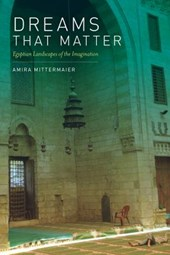 Dreams That Matter - Egyptian Landscapes of the Imagination