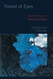 Forest of Eyes - Selected Poems of Tada Chimako