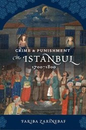 Crime and Punishment in Istanbul - 1700-1800