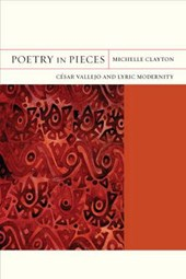Poetry in Pieces - Cesar Vallejo and Lyric Modernity