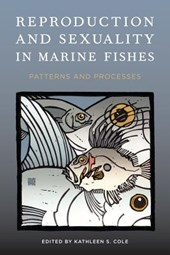 Reproduction and Sexuality in Marine Fishes - Patterns and Processes