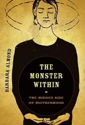 The Monster Within - The Hidden Side of Motherhood