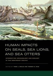 Human Impacts on Seals, Sea Lions, and Sea Otters - Integrating Archaeology and Ecology in the Northeast Pacific