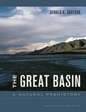 The Great Basin - A Natural Prehistory - Revised and Expanded Edition