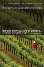 New Classic Winemakers of California - Conversations with Steve Heimoff