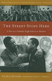 The Street Stops Here - A Year at a Catholic High School in Harlem