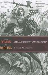 From Demon to Darling - A Legal History of Wine in  America