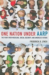 One Nation under AARP - The Fight over Medicare, Social Security, and America's Future