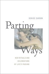 Parting Ways - New Rituals and Celebrations of Life's Passing