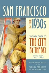 San Francisco in the 1930s - The WPA Guide to the City by the Bay