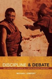 Discipline and Debate - The Language of Violence in a Tibetan Buddhist Monastery