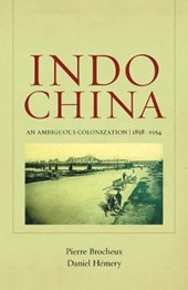 Indochina - An Ambiguous Colonization, 1858-1954