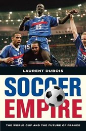 Soccer Empire - The World Cup and the Future of France