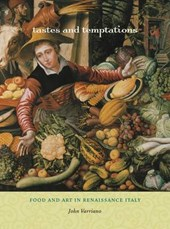 Tastes and Temptations - Food and Art in Renaissance Italy