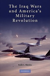 The Iraq Wars and America's Military Revolution