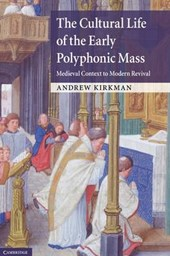 The Cultural Life of the Early Polyphonic Mass