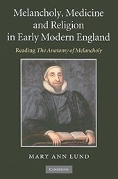 Melancholy, Medicine and Religion in Early Modern England