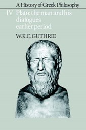 A History of Greek Philosophy: Volume 4, Plato: The Man and his Dialogues: Earlier Period