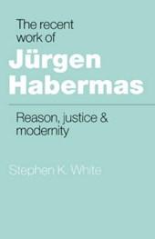 The Recent Work of Jurgen Habermas