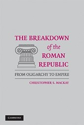 The Breakdown of the Roman Republic