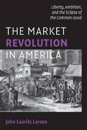 The Market Revolution in America