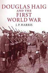 Douglas Haig and the First World War