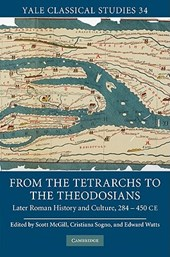 From the Tetrarchs to the Theodosians