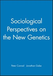 Sociological Perspectives on the New Genetics