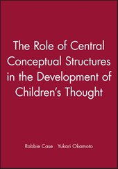 The Role of Central Conceptual Structures in the Development of Children's Thought